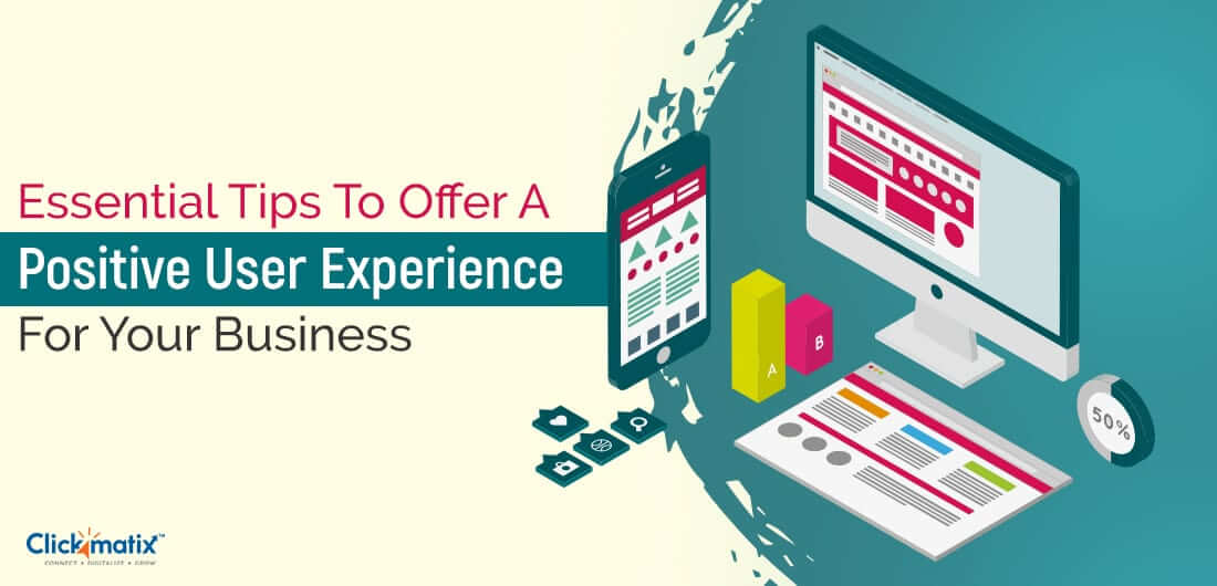 Essential Tips to Offer a Positive User Experience for Your Business