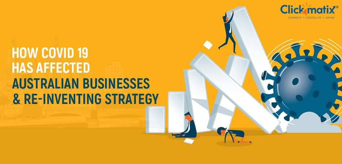How COVID 19 Affected Australian Businesses & Re-Inventing Strategy