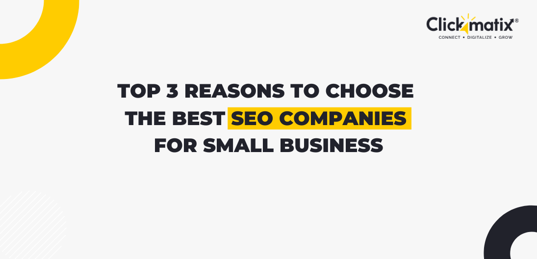 Top 3 Reasons To Choose The Best SEO Companies For Small Business