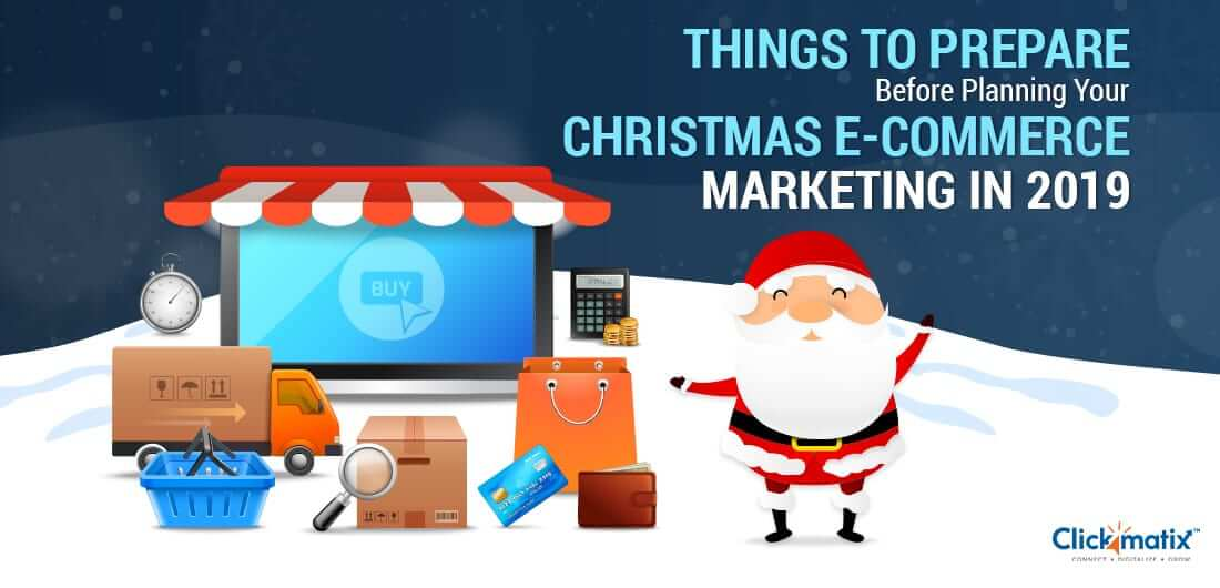 Things Prepare Before Planning Your Christmas e-Commerce Marketing in 2019