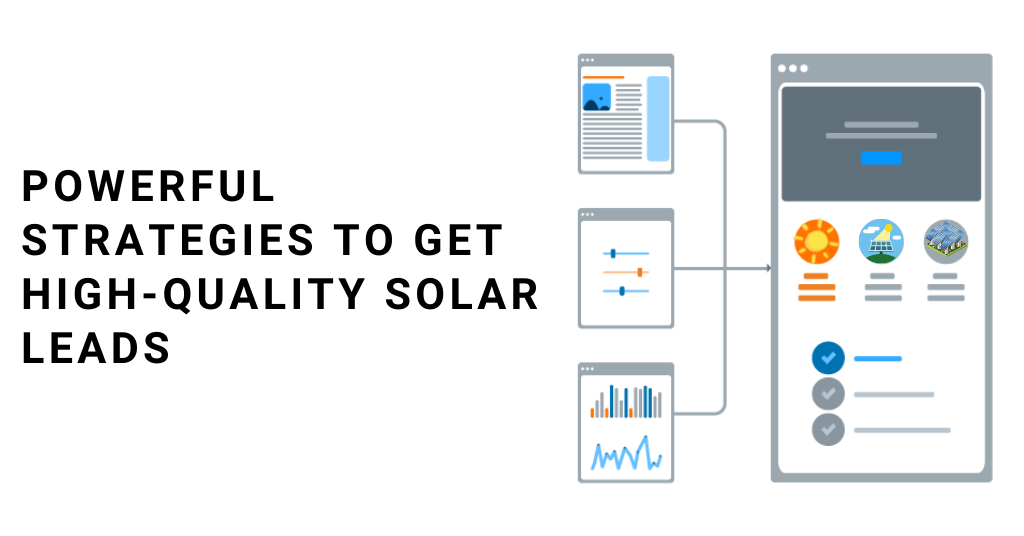 Powerful Strategies To Get High-Quality Solar Leads